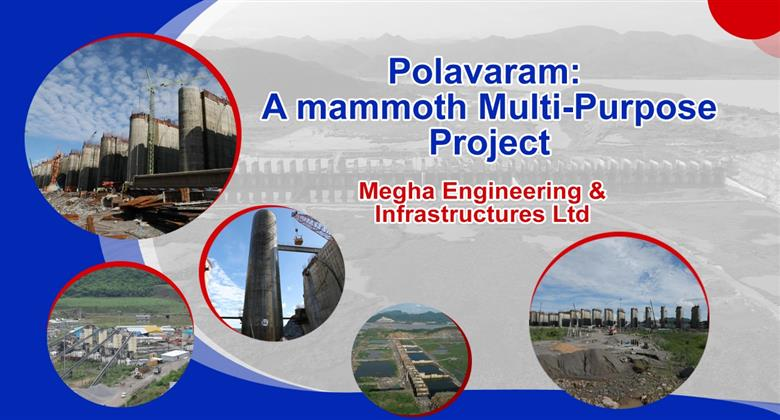 Polavaram A mammoth Multi-Purpose Project | Megha Engineering and Infrastructures Ltd (MEIL)