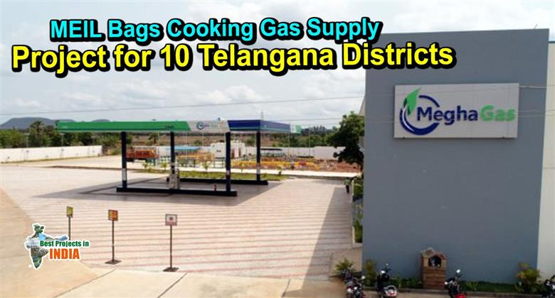 Megha Gas Supplied to Every home in 10 Districts of Telangana State